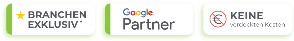 Unsere Vorteile: Branchen-Exklusiv, wir sind Google Partner und wir verbergen keineKosten